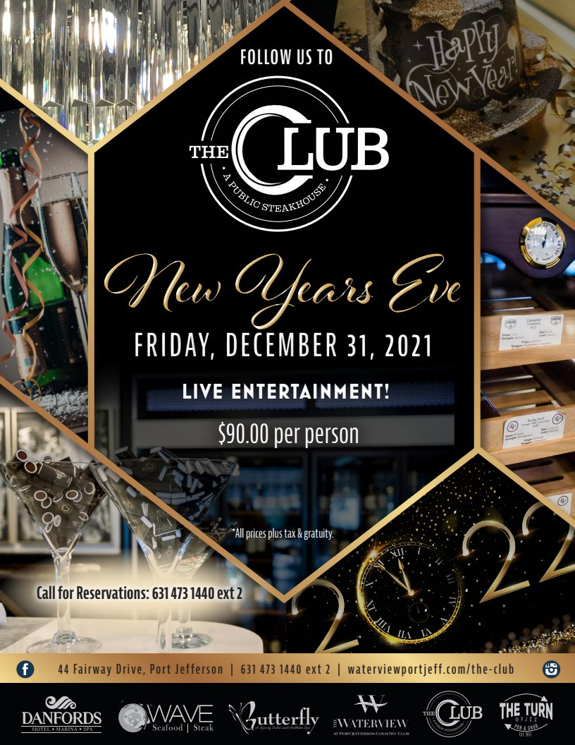 Follow us to the Club, New Year's Eve, Friday, December 2021. Live entertainment! $90 per person.
